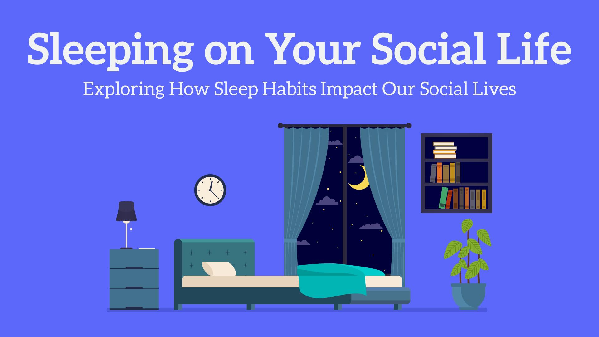 sleeping on your social life
